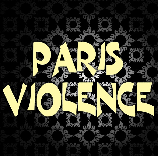 PARIS VIOLENCE: Le Site Officiel!
