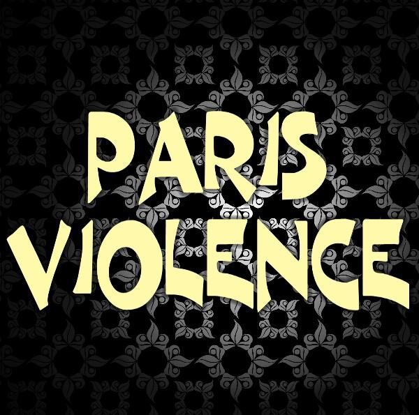 PARIS VIOLENCE: Le Site Officiel!