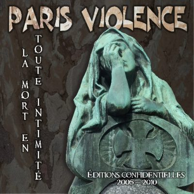 Paris Violence rarities